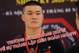 Trương Đình Hoàng tin MMA Việt Nam sẽ phát triển và thành công trong tương lai