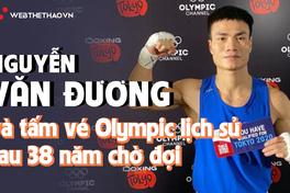 Nguyễn Văn Đương và tấm vé Olympic lịch sử sau 38 năm chờ đợi