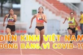 """Điền kinh Việt Nam tạm thời """"đóng băng"""" vì COVID-19"""