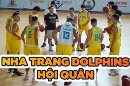 """Nha Trang Dolphins hội quân – Mục tiêu nào cho """"Tân binh VBA""""?"""
