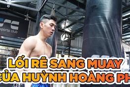 Huỳnh Hoàng Phi – Lối rẽ Muay Việt từ điểm xuất phát võ cổ truyền