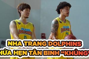 """Nha Trang Dolphins - Hứa hẹn tân binh """"khủng"""""""
