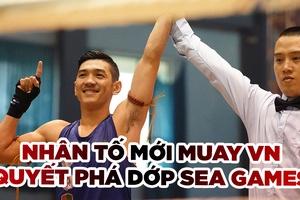 Nhân tố mới Huỳnh Hoàng Phi quyết phá dớp SEA Games của Muay Việt