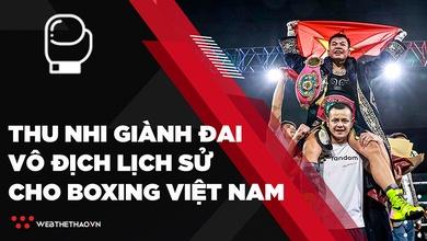 Nguyễn Thị Thu Nhi đánh bại Etsuko Tada, giành đai vô địch lịch sử cho Boxing Việt Nam