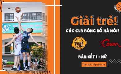 KẾT QUẢ BK nữ Giải trẻ các CLB bóng rổ Hà Nội: Fudo 53-61 CDunk