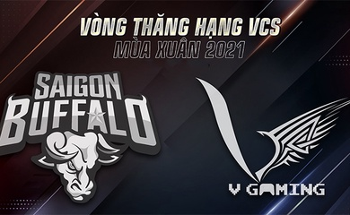 Trực tiếp vòng thăng hạng VCS Mùa Xuân 2021: VGM vs SGB