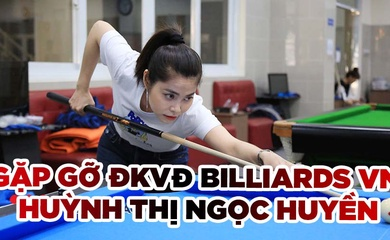 Gặp gỡ nữ cơ thủ đề-pa xong dọn bàn - Huỳnh Thị Ngọc Huyền