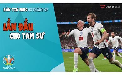Nhịp đập EURO 2021   Bản tin ngày 08/7: Lần đầu cho Tam Sư