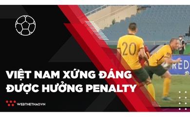 ĐT Việt Nam xứng đáng được hưởng penalty | Bóng đá