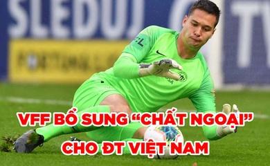 """VFF bổ sung """"chất ngoại"""" cho ĐT Việt Nam quyết đấu Malaysia"""