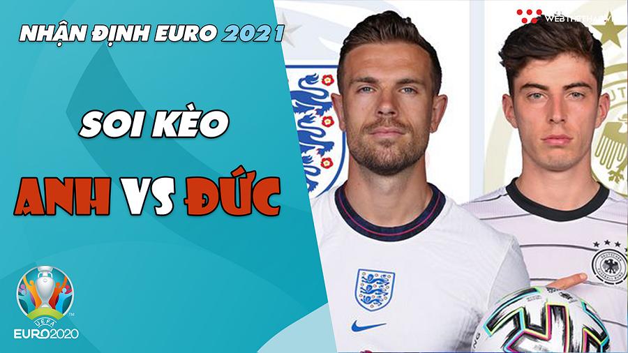 Nhận định EURO 2021  Vòng 1/8: Soi kèo Anh vs Đức   Bóng đá