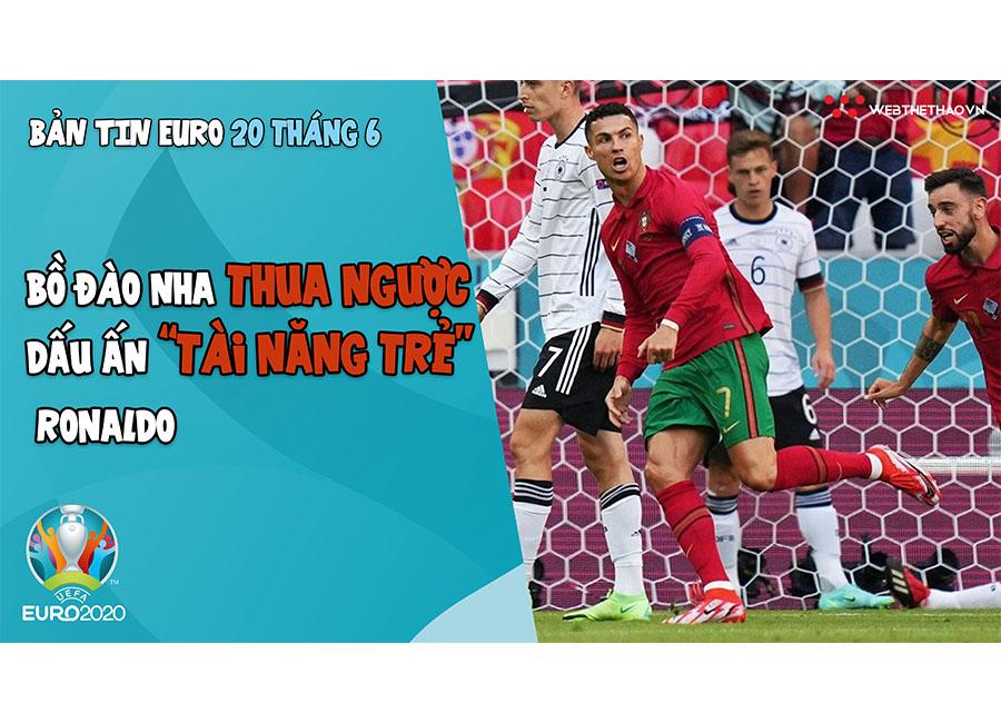 NHỊP ĐẬP EURO 2021 | Bản tin ngày 20/6: Bồ Đào Nha thua ngược, dấu ấn