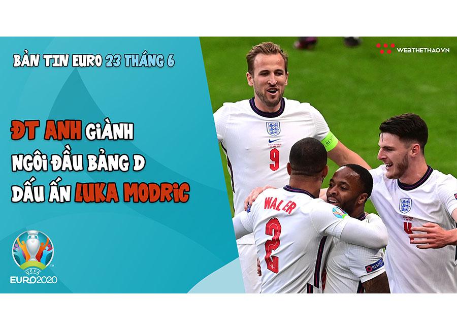 NHỊP ĐẬP EURO 2021   Bản tin ngày 23/6: ĐT Anh giành ngôi đầu bảng D, dấu ấn Luka Modric
