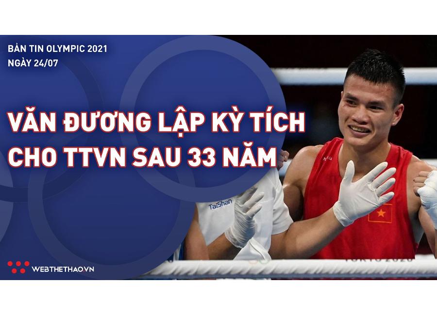 Nhịp đập Olympic 2021 | 24/7: Nguyễn Văn Đương lập kỳ tích cho Boxing Việt Nam sau 33 năm