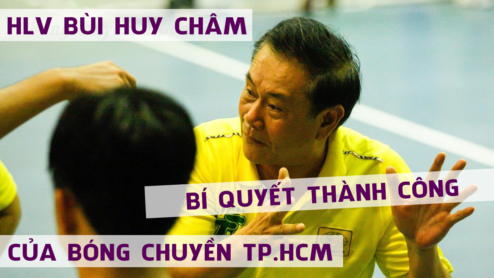 HLV Bùi Huy Châm - Bí quyết thành công của bóng chuyền TP.HCM